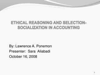 ETHICAL REASONING AND SELECTION-SOCIALIZATION IN ACCOUNTING