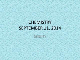 CHEMISTRY SEPTEMBER 11, 2014