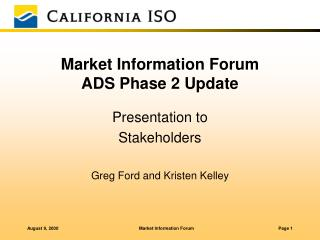 Market Information Forum ADS Phase 2 Update