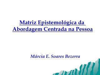 Matriz Epistemológica da  Abordagem Centrada na Pessoa