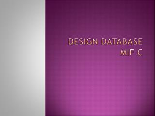 Design database mif c