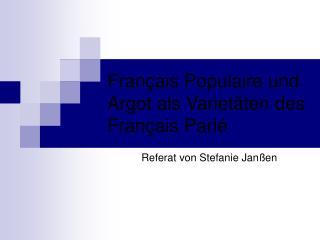 Fran �ais Populaire und Argot als Variet�ten des Fran�ais Parl�