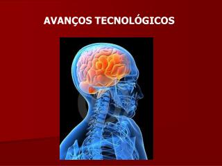 AVANÇOS TECNOLÓGICOS