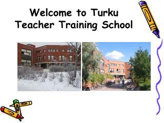 Welcome to Turku Teacher Training School