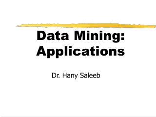 Data Mining:  Applications