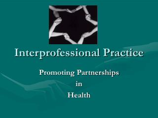Interprofessional Practice