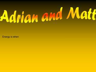 Adrian and Matt
