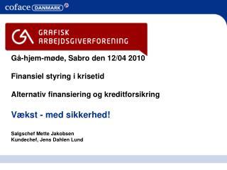 G�-hjem-m�de , Sabro den  12/04  2010 Finansiel styring i krisetid