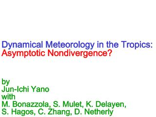 Dynamical Meteorology in the Tropics: Asymptotic Nondivergence?