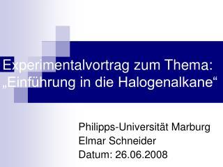 Experimentalvortrag zum Thema:   Einf hrung in die Halogenalkane