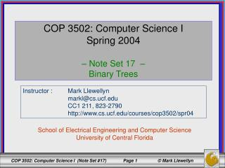 COP 3502: Computer Science I Spring 2004 –  Note Set 17  –  Binary Trees