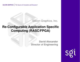 Re-Configurable Application Specific Computing (RASC/FPGA)