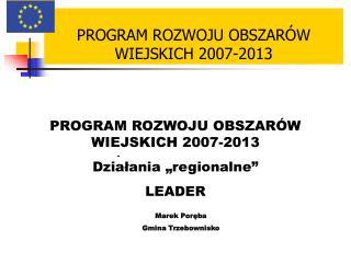 PROGRAM ROZWOJU OBSZAR�W WIEJSKICH 2007-2013