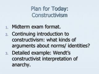 Plan for Today: Constructivism