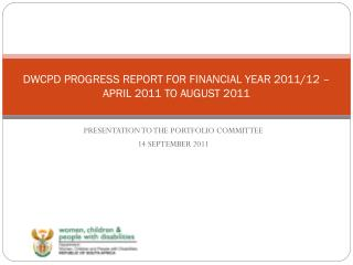 DWCPD PROGRESS REPORT FOR FINANCIAL YEAR 2011/12 – APRIL 2011 TO AUGUST 2011