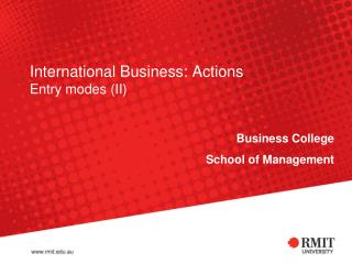 International Business: Actions  Entry modes (II)