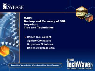 M409 Backup and Recovery of SQL Anywhere Tips and Techniques