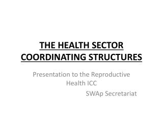 THE  HEALTH SECTOR COORDINATING STRUCTURES