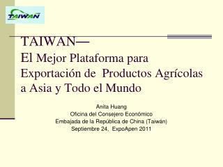 TAIWAN � El  Mejor Plataforma para Exportaci�n de  Productos Agr�colas a Asia y Todo el Mundo