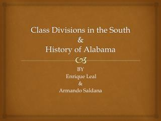 Class Divisions in the South  &  History of Alabama