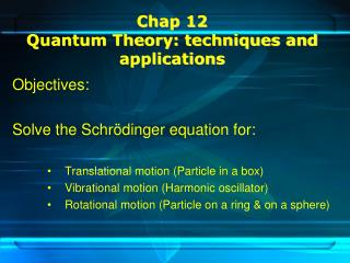 Chap 12 Quantum Theory: techniques and applications