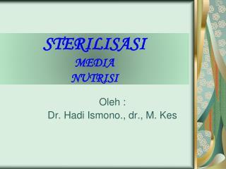 STERILISASI MEDIA NUTRISI
