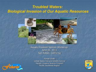 Aquatic Invasive Species Workshop  June 22, 2011  San Rafael, California