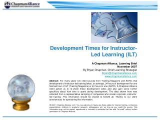 Development Times for Instructor-Led Learning ILT  A Chapman Alliance, Learning Brief  November 2007 By Bryan Chapman, C