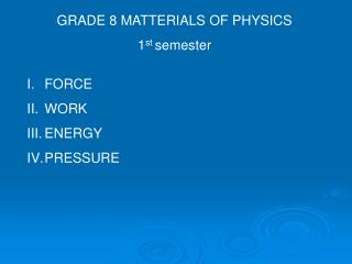 GRADE 8 MATTERIALS OF PHYSICS 1 st  semester