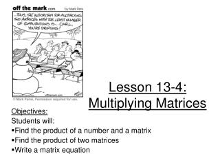 Lesson 13-4:  Multiplying Matrices