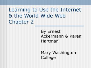 Learning to Use the Internet & the World Wide Web        Chapter 2