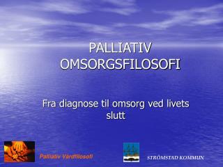 PALLIATIV OMSORGSFILOSOFI