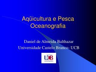 Aqüicultura e Pesca Oceanografia