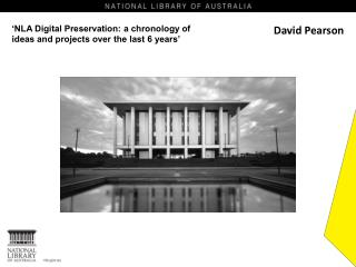�NLA Digital Preservation: a chronology of ideas and projects over the last 6 years�