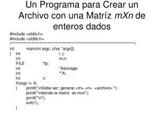 Un Programa para Crear un Archivo con una Matríz  mXn  de enteros dados