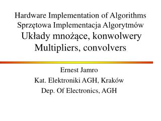 Ernest Jamro Kat. Elektroniki AGH, Kraków Dep. Of Electronics, AGH