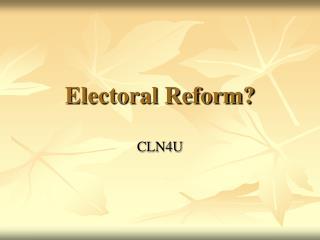 Electoral Reform?