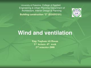 Wind and ventilation Eng. Nagham Ali Hasan 3 rd  lecture-  4 th  week 2 nd  semester-2008