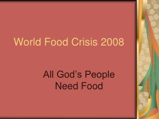 World Food Crisis 2008