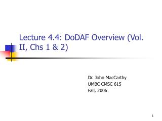 Lecture 4.4: DoDAF Overview Vol. II, Chs 1  2