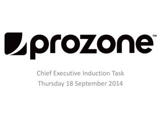 Chief Executive Induction Task Thursday 18 September 2014