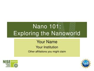Nano 101: Exploring the Nanoworld