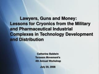 Catherine Baldwin Terasem Movement's  4th Annual Workshop July 20, 2008