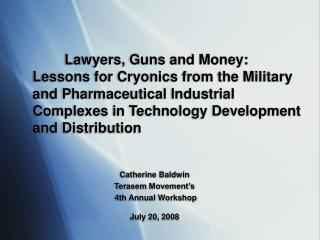 Catherine Baldwin Terasem Movement�s  4th Annual Workshop July 20, 2008