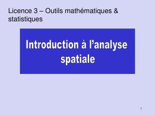 Introduction � l�analyse  spatiale