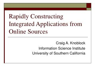 Rapidly Constructing Integrated Applications from Online Sources