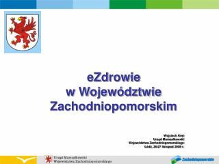 Wojciech Kręt Urząd Marszałkowski  Województwa Zachodniopomorskiego Łódź, 26-27 listopad 2009 r.