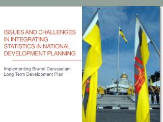 Issues and challenges in Integrating  Statistics in  national Development  Planning