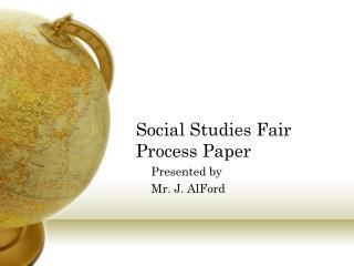 Social Studies Fair Process Paper