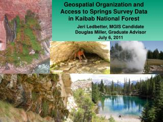 Geospatial Organization and Access to Springs Survey Data in Kaibab National Forest